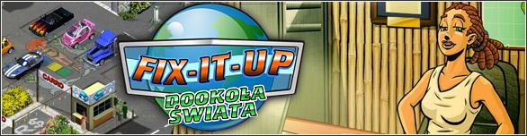 Fix-It-Up: Dookoła Świata