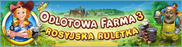 Odlotowa farma 3: Rosyjska ruletka