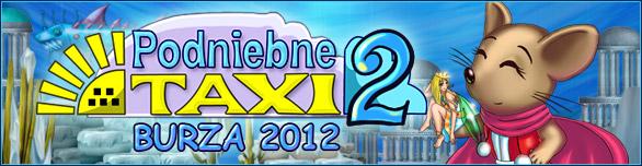 Podniebne Taxi 2: Burza 2012
