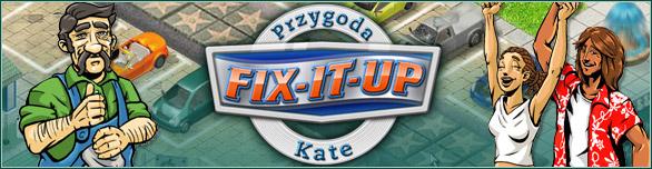 Fix-it-up: Przygoda Kate